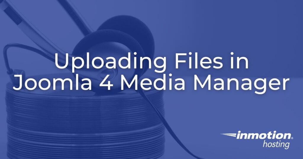 Uploading Files in Joomla 4 Media Manager