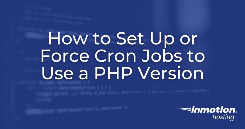 How to Force Cron Jobs to use a PHP version