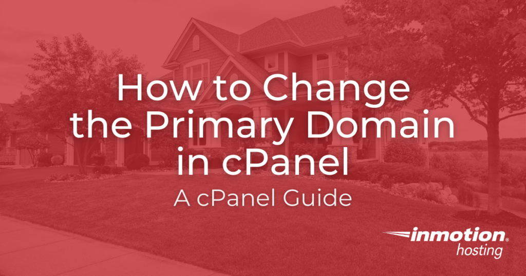 How to Change the Primary Domain in cPanel Title Image