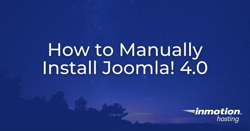 How to Manually Install Joomla! 4.0