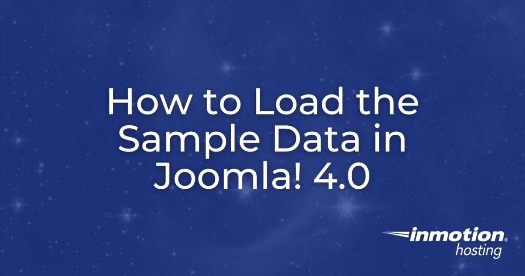 How to load the sample data in Joomla! 4.0