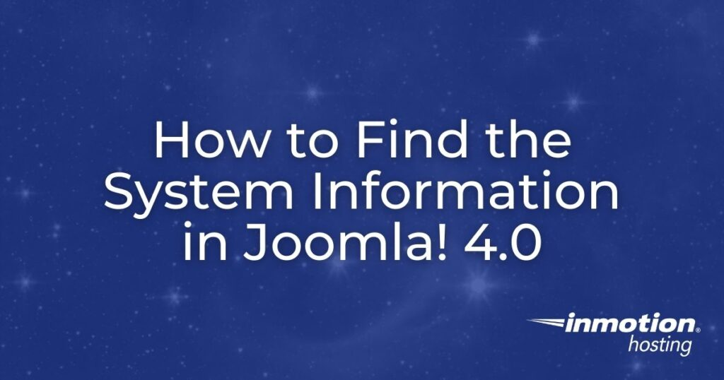How to find the System Information in Joomla 4.0