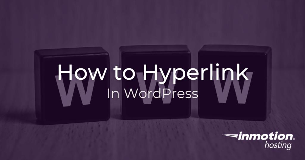 How to create a hyperlink in WordPress