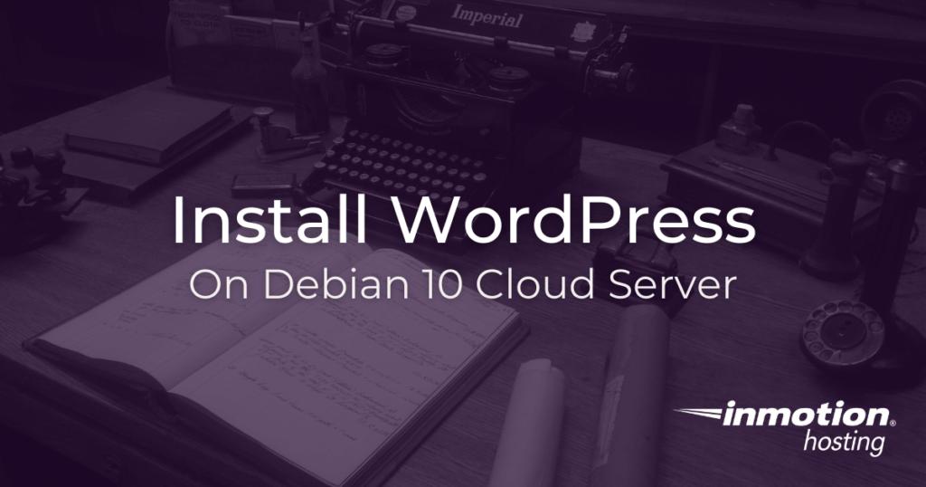 How to install WordPress on Debian 10 cloud server