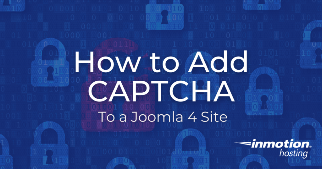Learn How to Add CAPTCHA to a Joomla 4 Site
