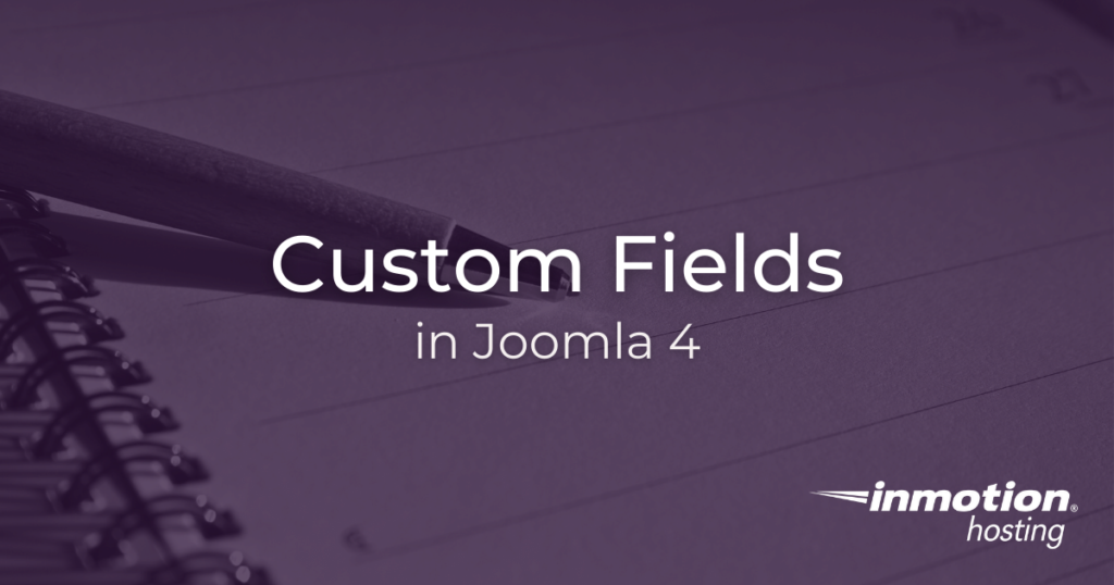 How to create custom fields in Joomla 4