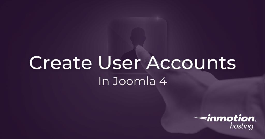 How to create a Joomla user account