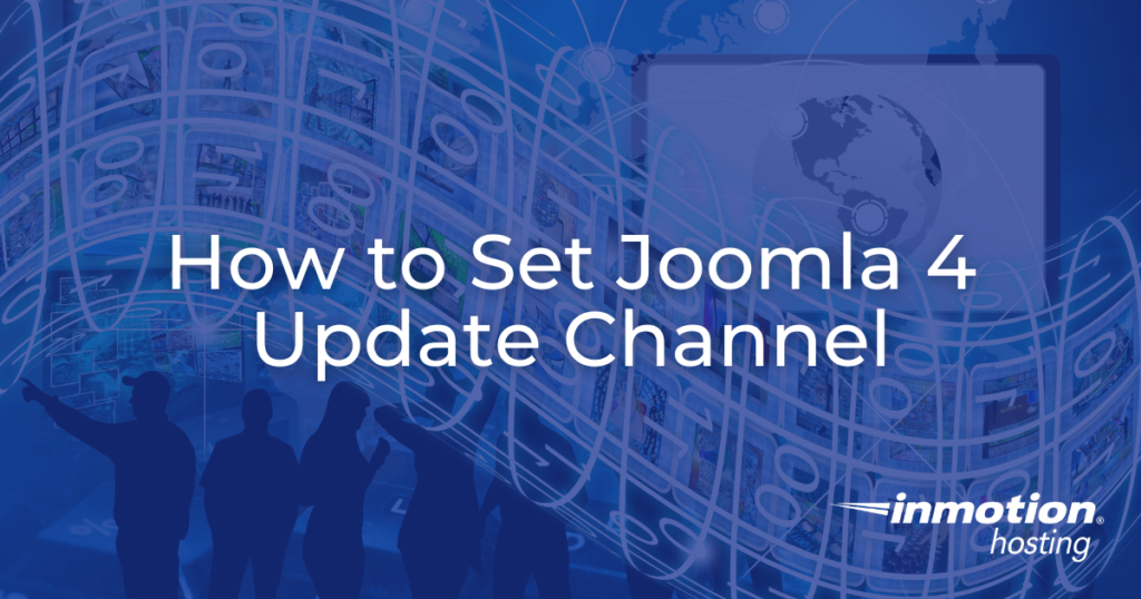 Learn How to Set Joomla 4 Update Channel