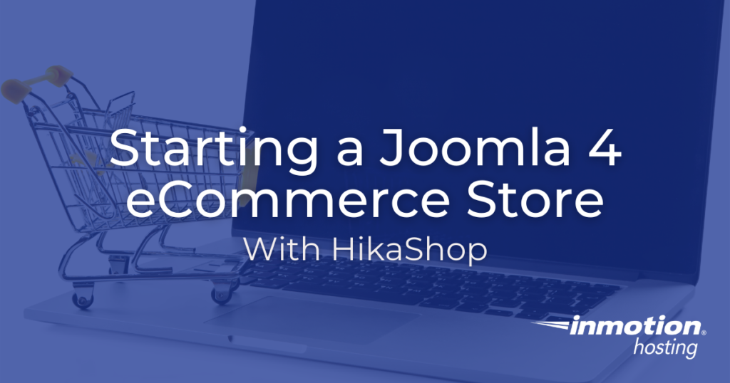 Learn How to Start a Joomla 4 eCommerce Store with HikaShop