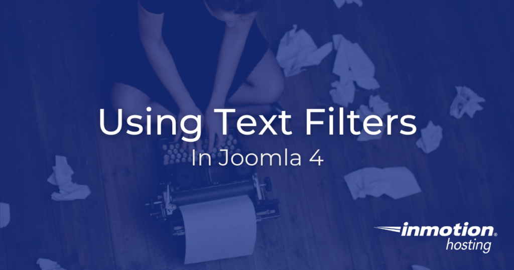 Learn About Using Text Filters in Joomla 4