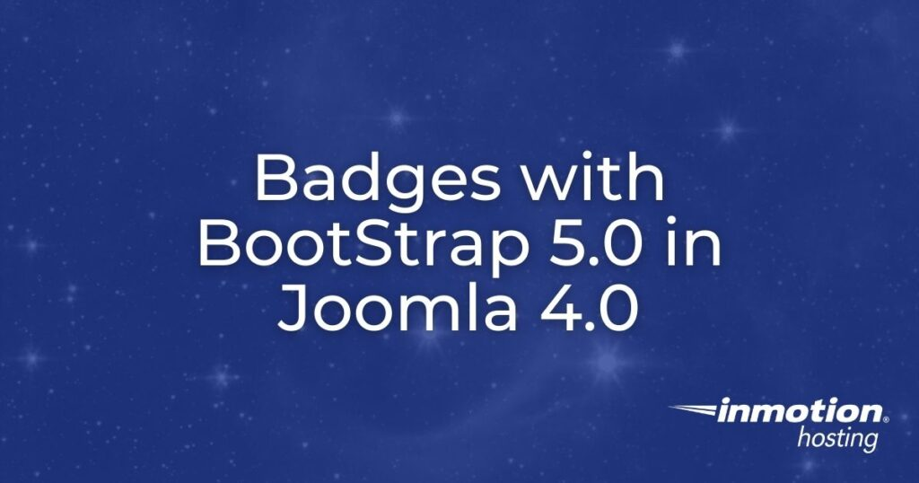 Badges with Bootstrap 5.0 in Joomla 4.0