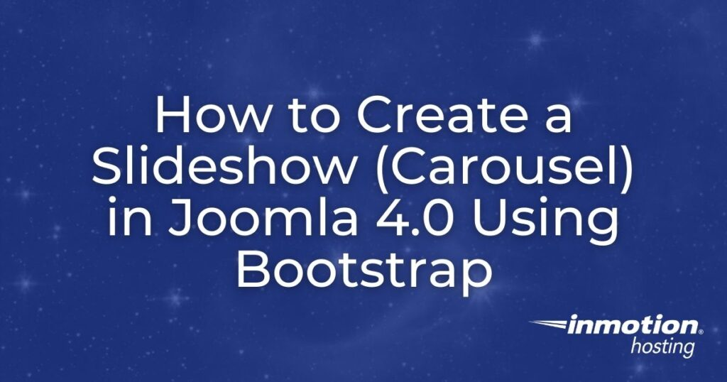 How to Create a Slideshow (Carousel) in Joomla 4.0 using Bootstrap