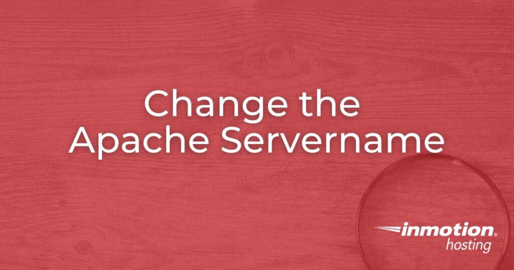 Change the Apache Servername