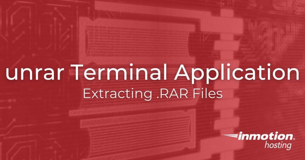 unrar Terminal Application - Extracting RAR Files
