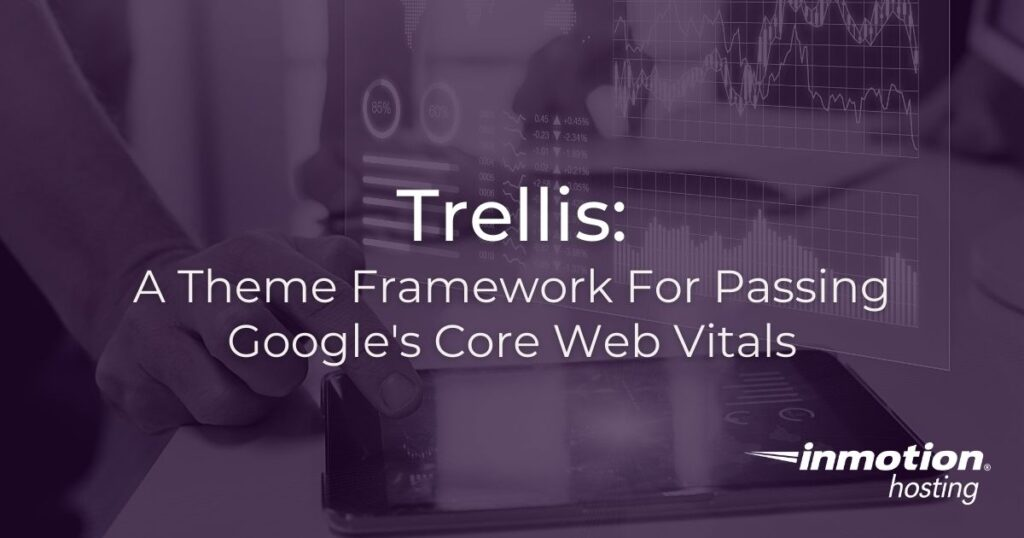 Trellis: A Theme Framework For Passing Core Web Vitals