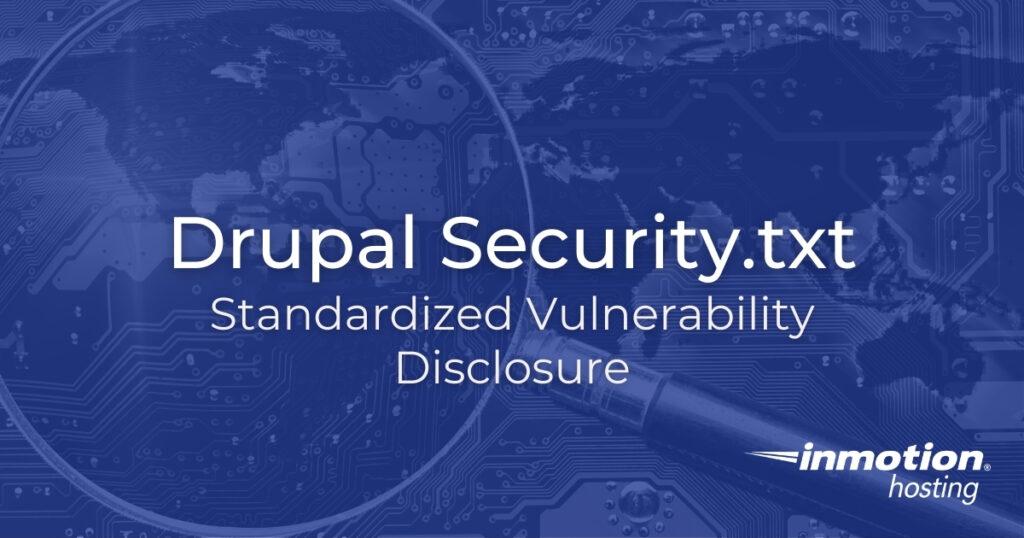 Drupal Security.txt - Standardized Vulnerability Disclosure