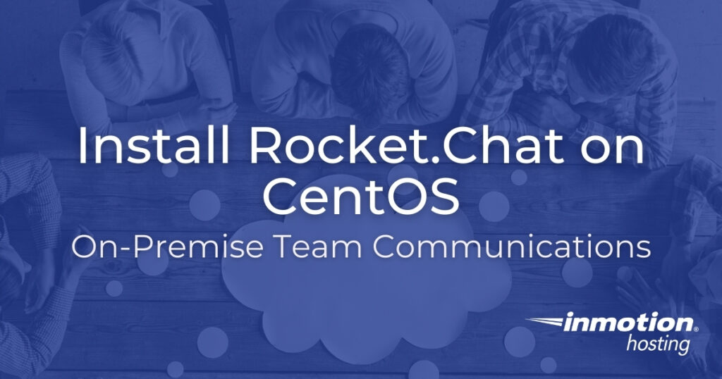 Install Rocket.Chat on CentOS - On-Premise Team Communications